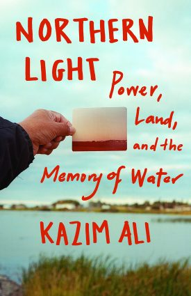 Northern Light: Power, Land, and the Memory of Water book cover